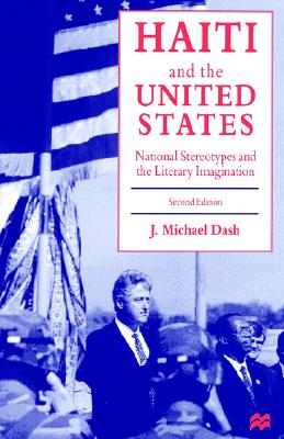Image for Haiti and the United States: National Stereotypes and the Literary Imagination
