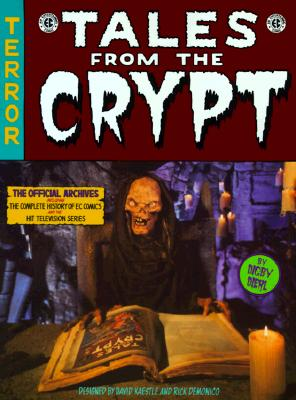 Image for Tales From The Crypt: The Official Archives Including the Complete History of EC Comics and the Hit Television Series