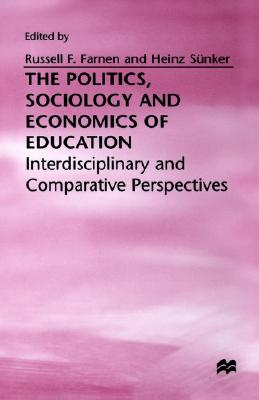 Image for The Politics, Sociology and Economics of Education: Interdisciplinary and Comparative Perspectives