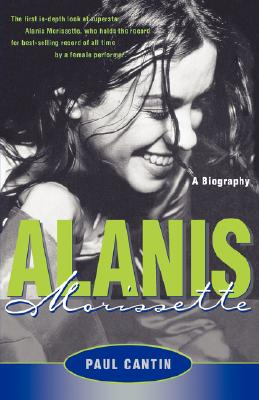 Image for Alanis Morissette: A Biography