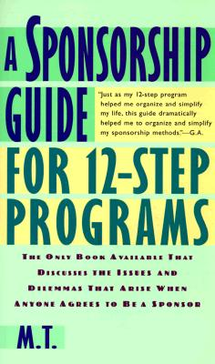 A Sponsorship Guide for 12-Step Programs, M. T.