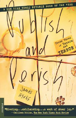 Publish and Perish : Three Tales of Tenure and Terror, JAMES HYNES