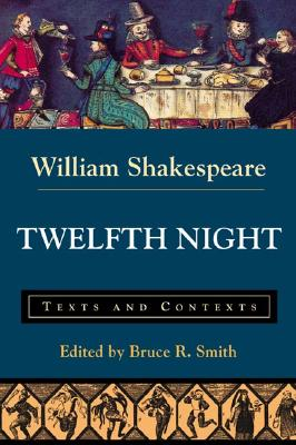 Image for Twelfth Night: Texts and Contexts (Bedford Shakespeare)
