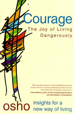Image for Courage: The Joy of Living Dangerously