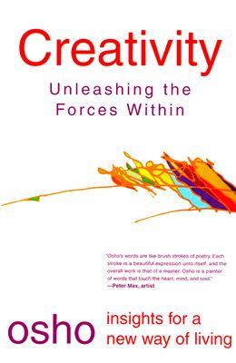 Creativity: Unleashing the Forces Within (Osho Insights for a New Way of Living), Osho