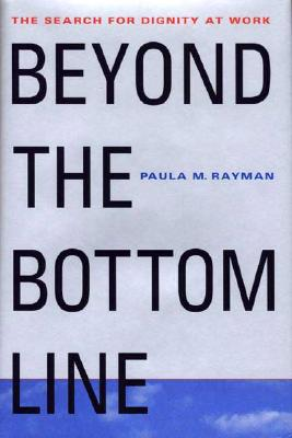 Image for Beyond the Bottom Line: The Search for Dignity at Work