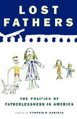 Image for Lost Fathers: The Politics of Fatherlessness in America