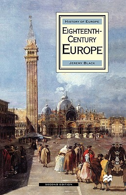Eighteenth-Century Europe (Palgrave History of Europe), Black, Jeremy