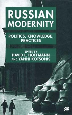 Image for Russian Modernity: Politics, Knowledge and Practices, 1800-1950