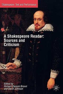 Image for A Shakespeare Reader: Sources and Criticism (Shakespeare : Text and Performance)