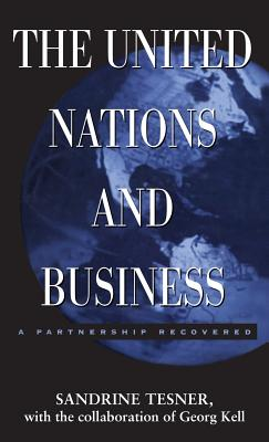 Image for The United Nations and Business: A Partnership Recovered