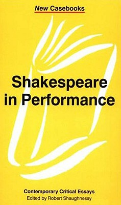 Image for Shakespeare in Performance (New Casebooks)