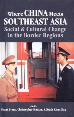 Image for Where China Meets Southeast Asia: Social and Cultural Change in the Border Region