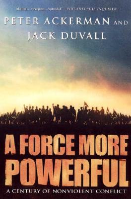 Image for A Force More Powerful: A Century of Non-violent Conflict