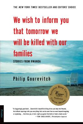 We Wish to Inform You That Tomorrow We Will be Killed With Our Families: Stories from Rwanda, Gourevitch, Philip
