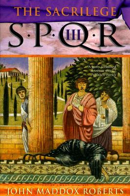 The Sacrilege [SPQR 3], Roberts, John Maddox