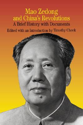 Image for Mao Zedong and China's Revolutions: A Brief History with Documents
