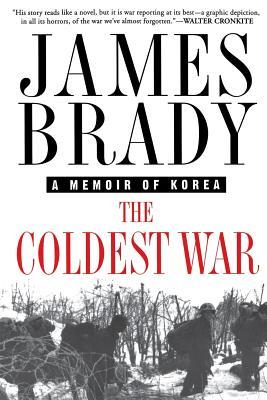 The Coldest War: A Memoir of Korea, Brady, James