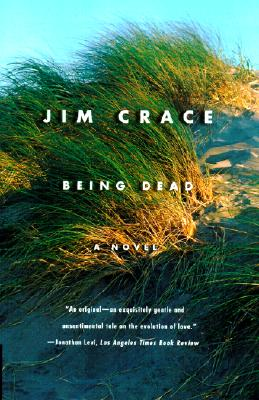 Being Dead: A Novel, Jim Crace