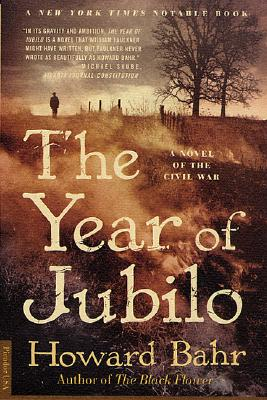The Year of Jubilo: A Novel of the Civil War, Howard Bahr