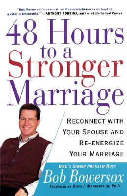 48 Hours To A Stronger Marriage: Reconnect With Your Spouse And Re-energize Your Marriage, Bob Bowersox