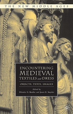 Image for Encountering Medieval Textiles and Dress: Objects, Texts, Images
