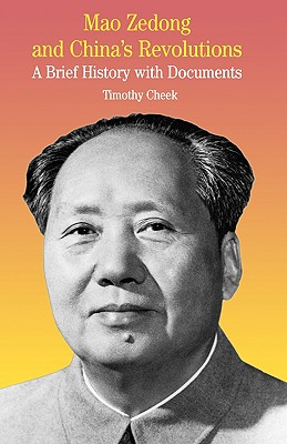 Image for Mao Zedong and China's Revolutions: A Brief History with Documents (The Bedford Series in History and Culture)