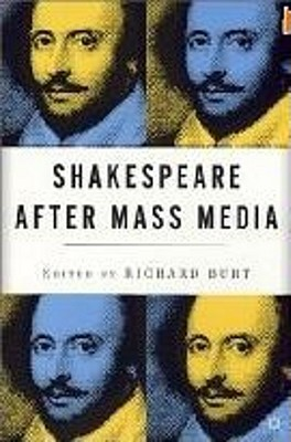 Shakespeare After Mass Media, Burt, R.