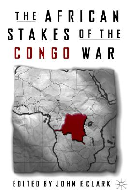 Image for AFRICAN STAKES OF THE CONGO WAR, THE
