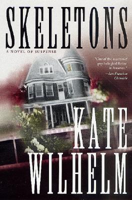 Skeletons: A Novel of Suspense, Kate Wilhelm