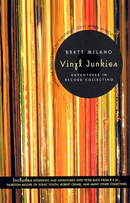 VINYL JUNKIES : ADVENTURES IN RECORD COL, BRETT MILANO