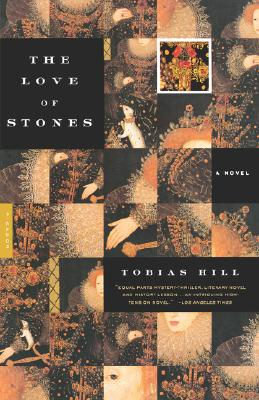 The Love of Stones: A Novel, Hill, Tobias