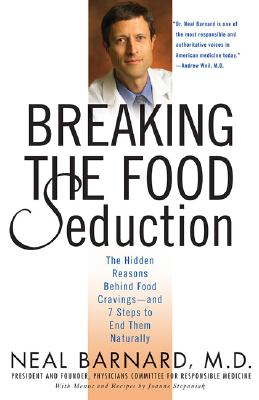 Image for Breaking the Food Seduction: The Hidden Reasons Behind Food Cravings---And 7 Steps to End Them Naturally