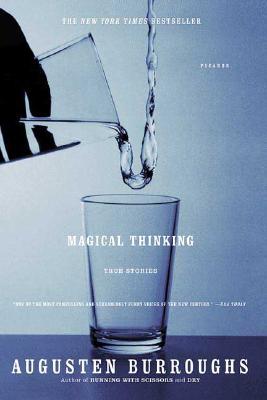 Magical Thinking: True Stories, AUGUSTEN BURROUGHS