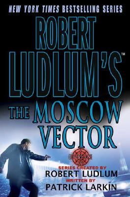 The Moscow Vector, Robert Ludlum