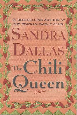 The Chili Queen: A Novel, SANDRA DALLAS