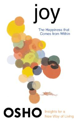 Image for Joy: The Happiness That Comes from Within (Osho Insights for a New Way of Living)