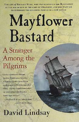 Image for Mayflower Bastard: A Stranger Among the Pilgrims