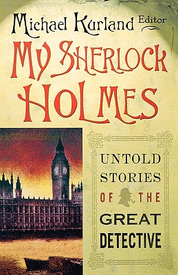 Image for My Sherlock Holmes: Untold Stories of the Great Detective