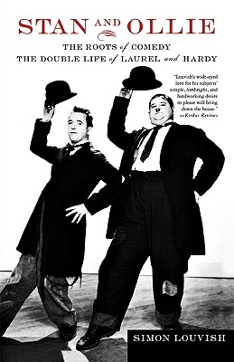 Image for Stan and Ollie: The Roots of comedy: The Double Life of Laurel and Hardy