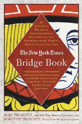 Image for The New York Times Bridge Book: An Anecdotal History of the Development, Personalities, and Strategies of the World's Most Popular Card Game