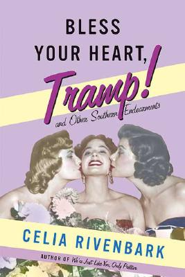 Image for Bless Your Heart, Tramp: And Other Southern Endearments