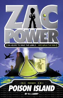 Poison Island (Zac Power #1), H. I. Larry