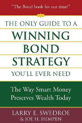 Image for The Only Guide to a Winning Bond Strategy You'll Ever Need: The Way Smart Money Preserves Wealth Today