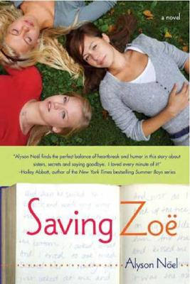 Saving Zoe: A Novel, No�l, Alyson