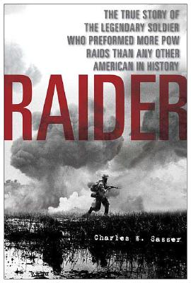 Image for RAIDER TRUE STORY OF THE LEGENDARY SOLDIER WHO PERFORMED MORE POW RAIDS...