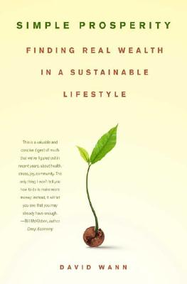 Simple Prosperity: Finding Real Wealth in a Sustainable Lifestyle, David Wann