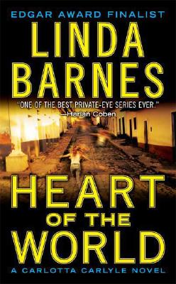 Heart of the World (Carlotta Carlyle), LINDA BARNES