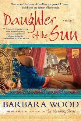 Daughter of the Sun, BARBARA WOOD