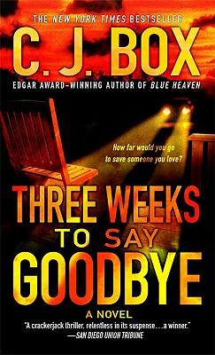 Three Weeks to Say Goodbye, C.J. Box